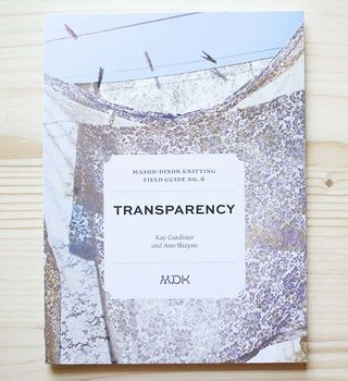 Modern Daily Knitting Modern Daily Field Guide No. 6: Transparency