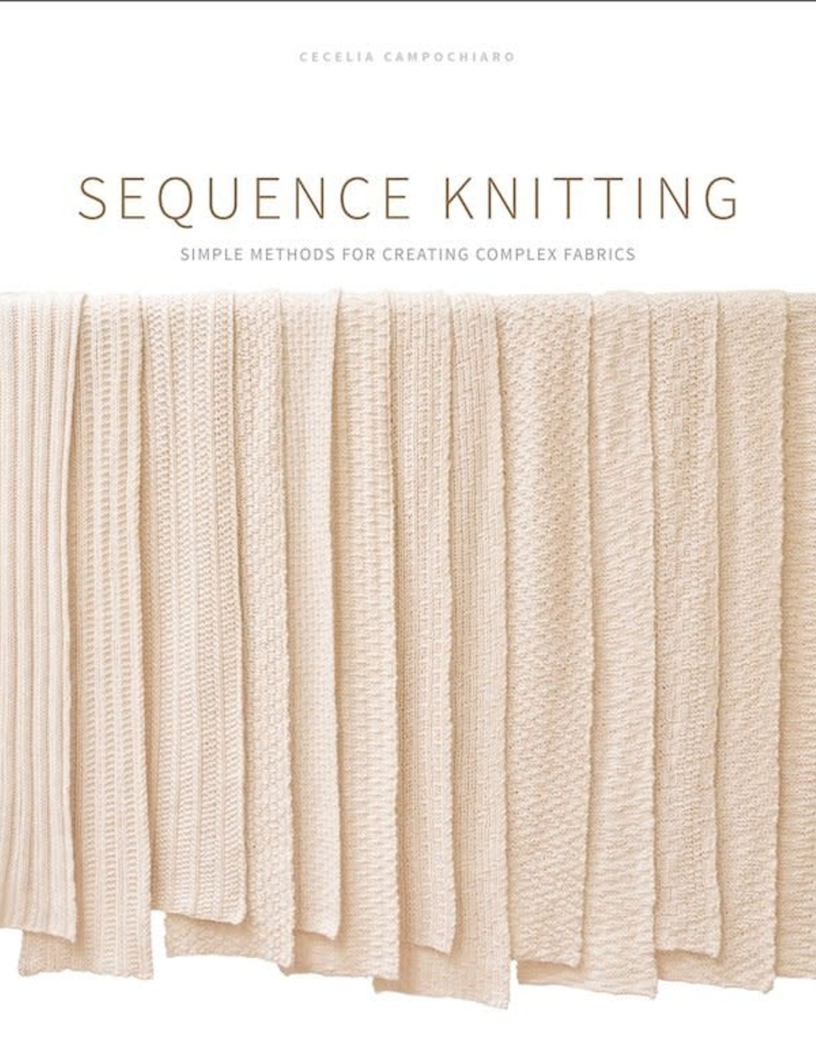 Schoolhouse Press Sequence Knitting: Simple Methods for Creating Complex Fabrics