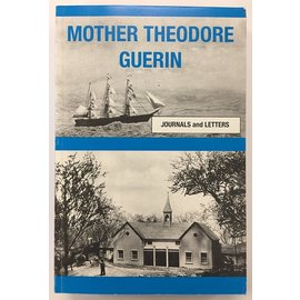 Mother Theodore Guerin: Journals & Letters