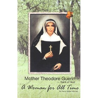 Mother Theodore Guerin: A Woman for All Time