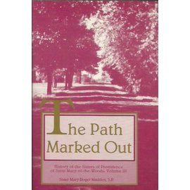 History of the Sisters of Providence Vol 3: The Path Marked Out