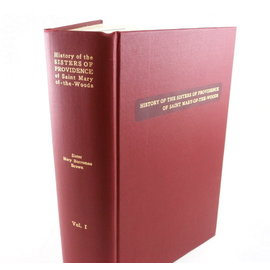 History of the Sisters of Providence Vol 1