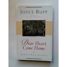 Dear Heart, Come Home by Joyce Rupp - Used