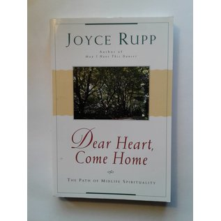 Dear Heart, Come Home by Joyce Rupp - Used