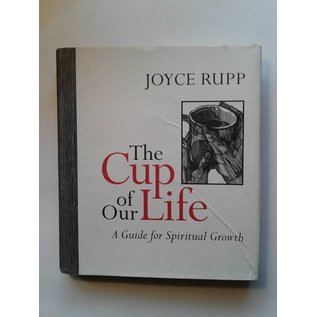 The Cup of Our Life by Joyce Rupp - Used