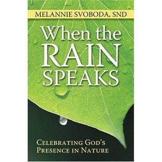 When the Rain Speaks by Melannie Svoboda, SND - Used