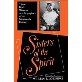 Sisters of the Spirit - Three Black Women's Autobiographies of the Nineteenth Century - Used