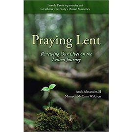 Praying Lent: Renewing Our Lives on the Lenten Journey
