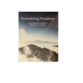 Encountering Providence: A Providence Retreat Resource Spiral-Bound Manual