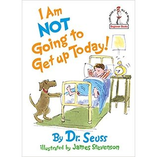 Dr. Seuss's I Am Not Going To Get Up Today!