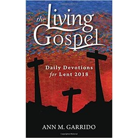 The Living Gospel - Daily Devotions for Lent 2018 - Used