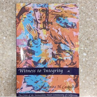 Witness to Integrity by Anita M. Caspary - Used