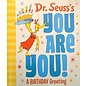 Dr. Seuss's You Are You! A Birthday Greeting Book