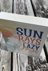 SUN RAYS & LAZY DAYS 5X8
