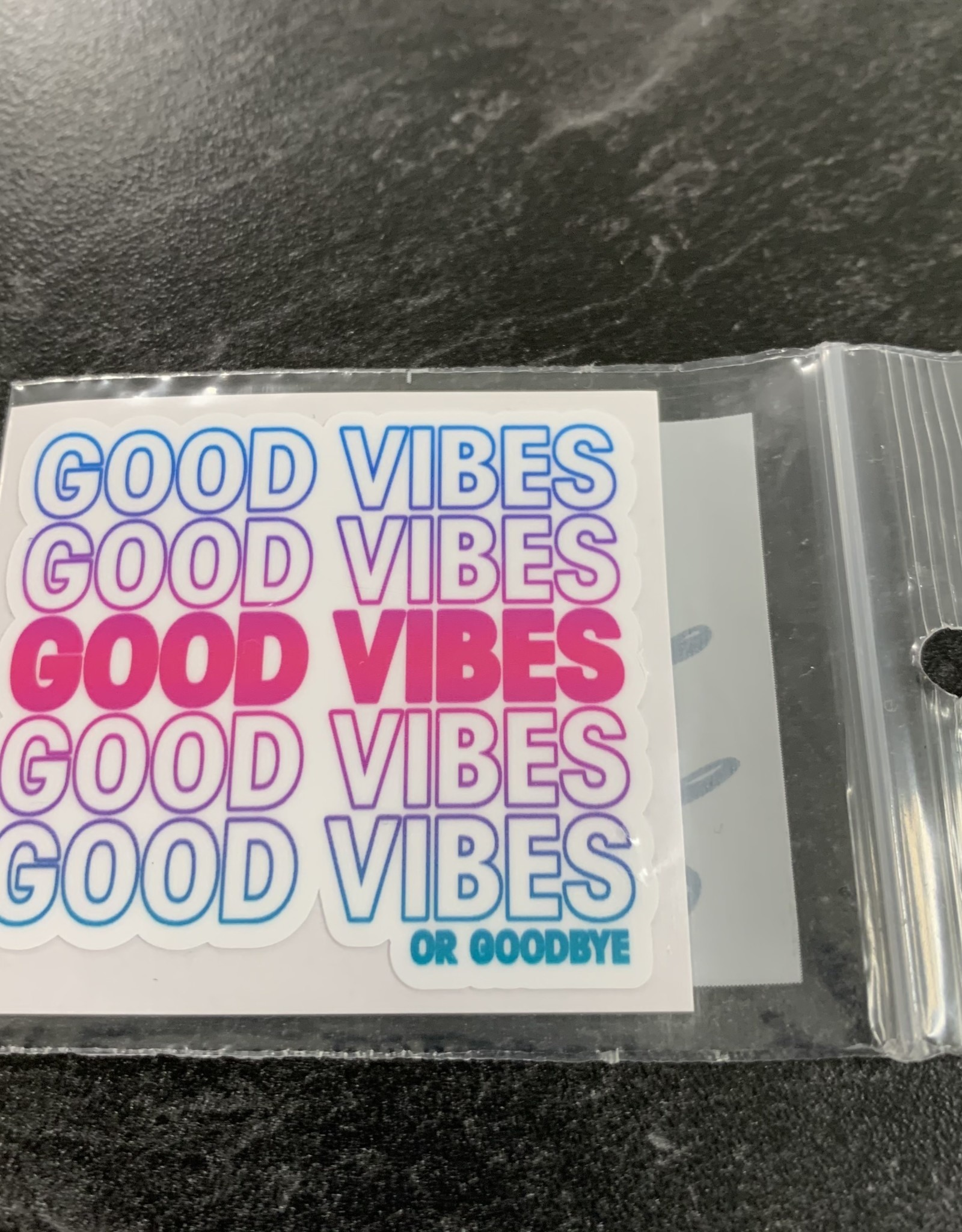 GOOD VIBES OR GOODBYE STICKER (CELL)