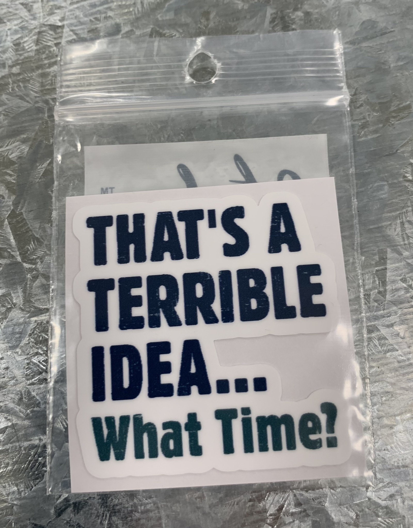 TERRIBLE IDEA WHAT TIME STICKER (CELL)