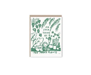 Too Many Plants Card