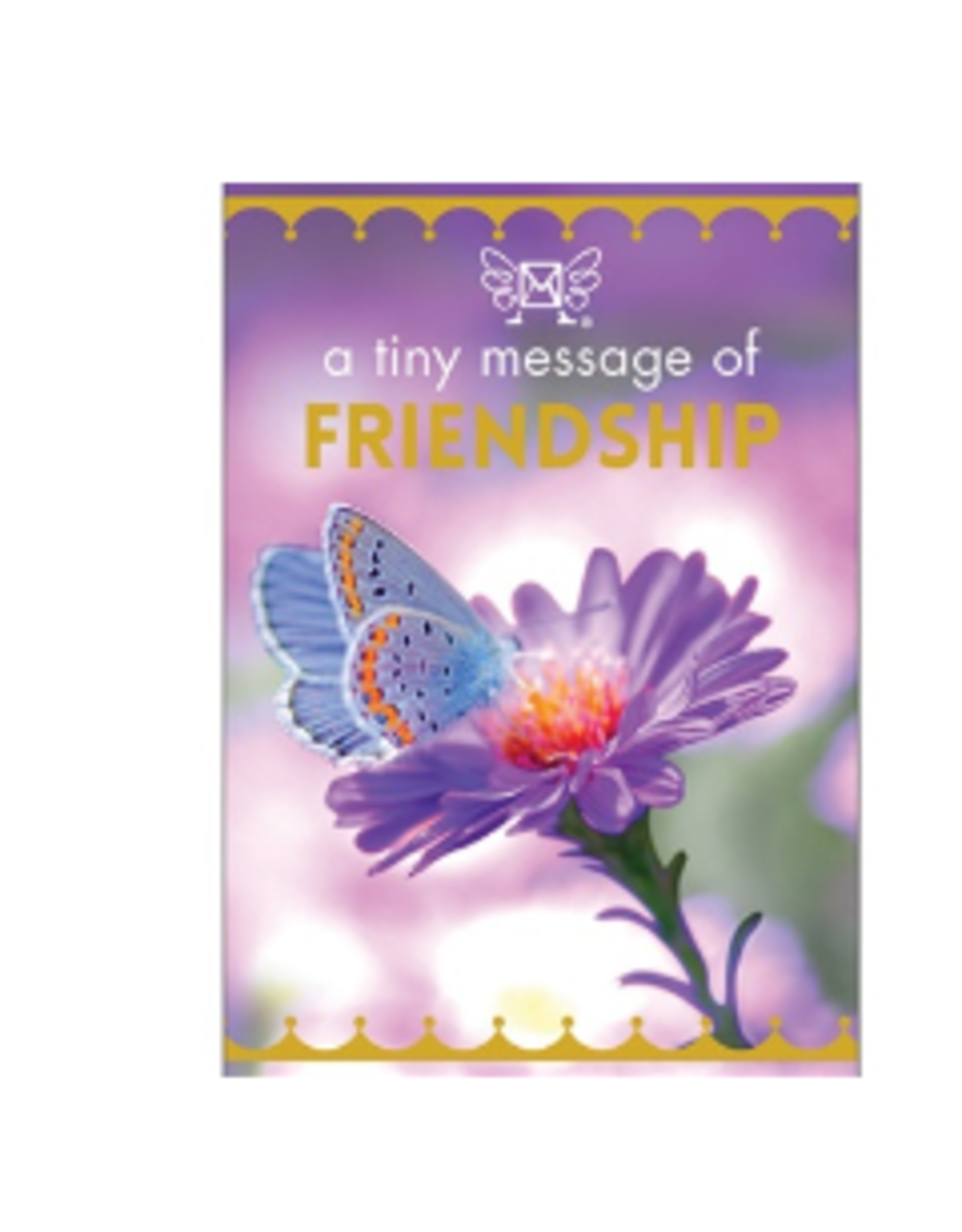 Affirmations Publishing House A  Tiny Message of Friendship