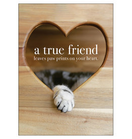 Affirmations Publishing House Greeting Card - A True Friend Leaves Paws Prints on Your Heart