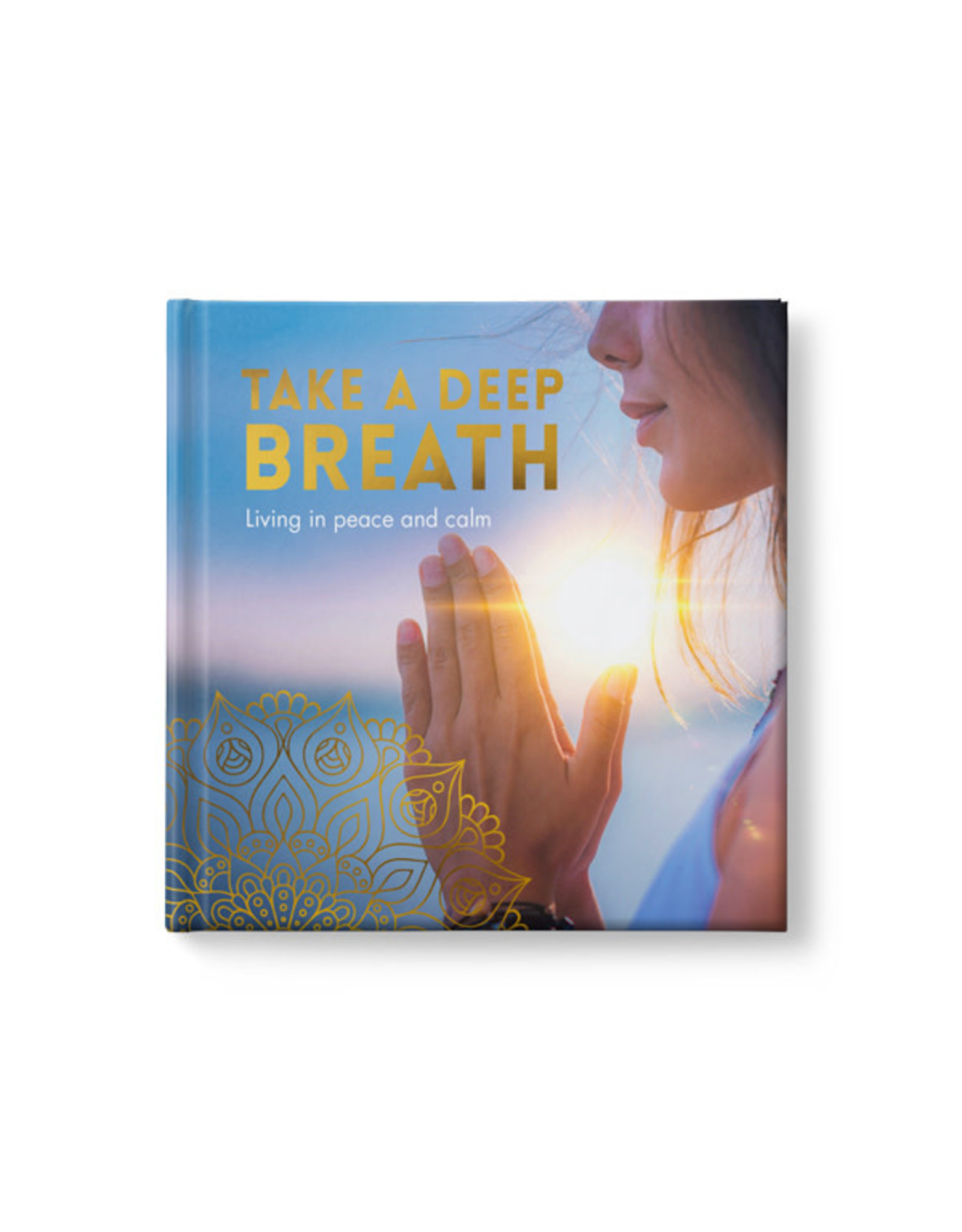 Affirmations Publishing House Take a Deep Breath - Living in Peace and Calm