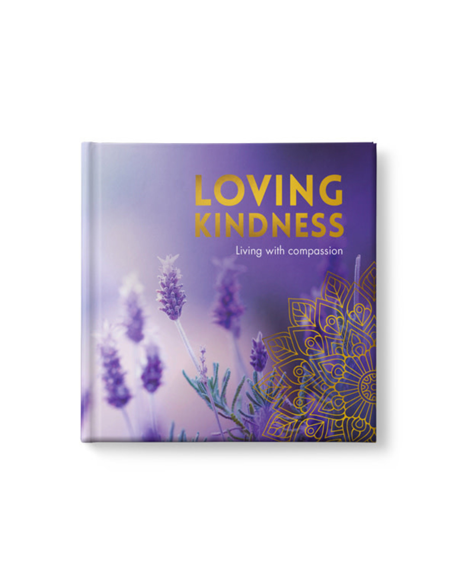 Affirmations Publishing House Loving Kindness - Living with Compassion
