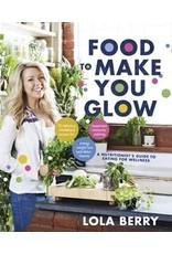 Food to Make You Glow - Lola Berry