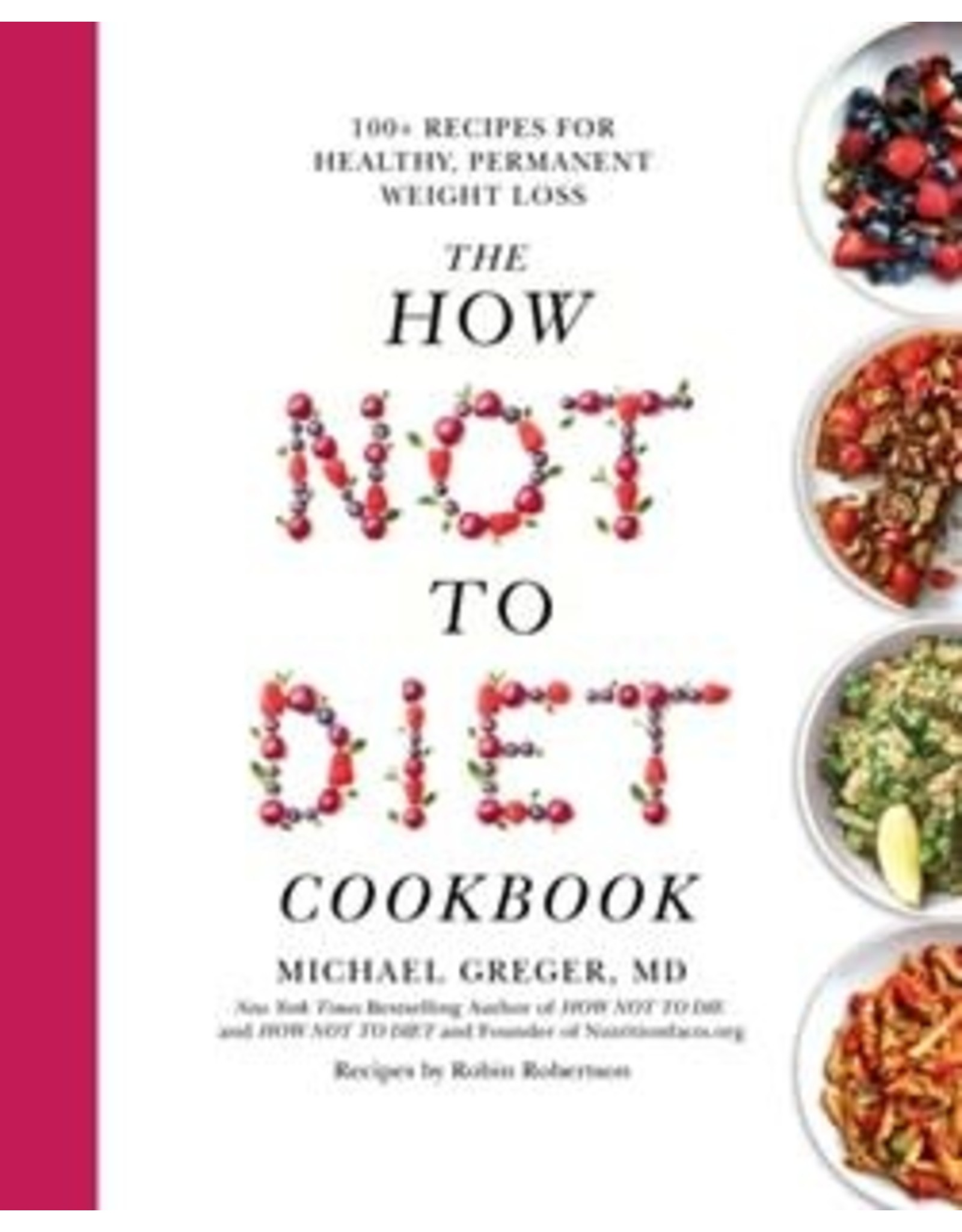 The How Not to Diet Cookbook by M.Greger