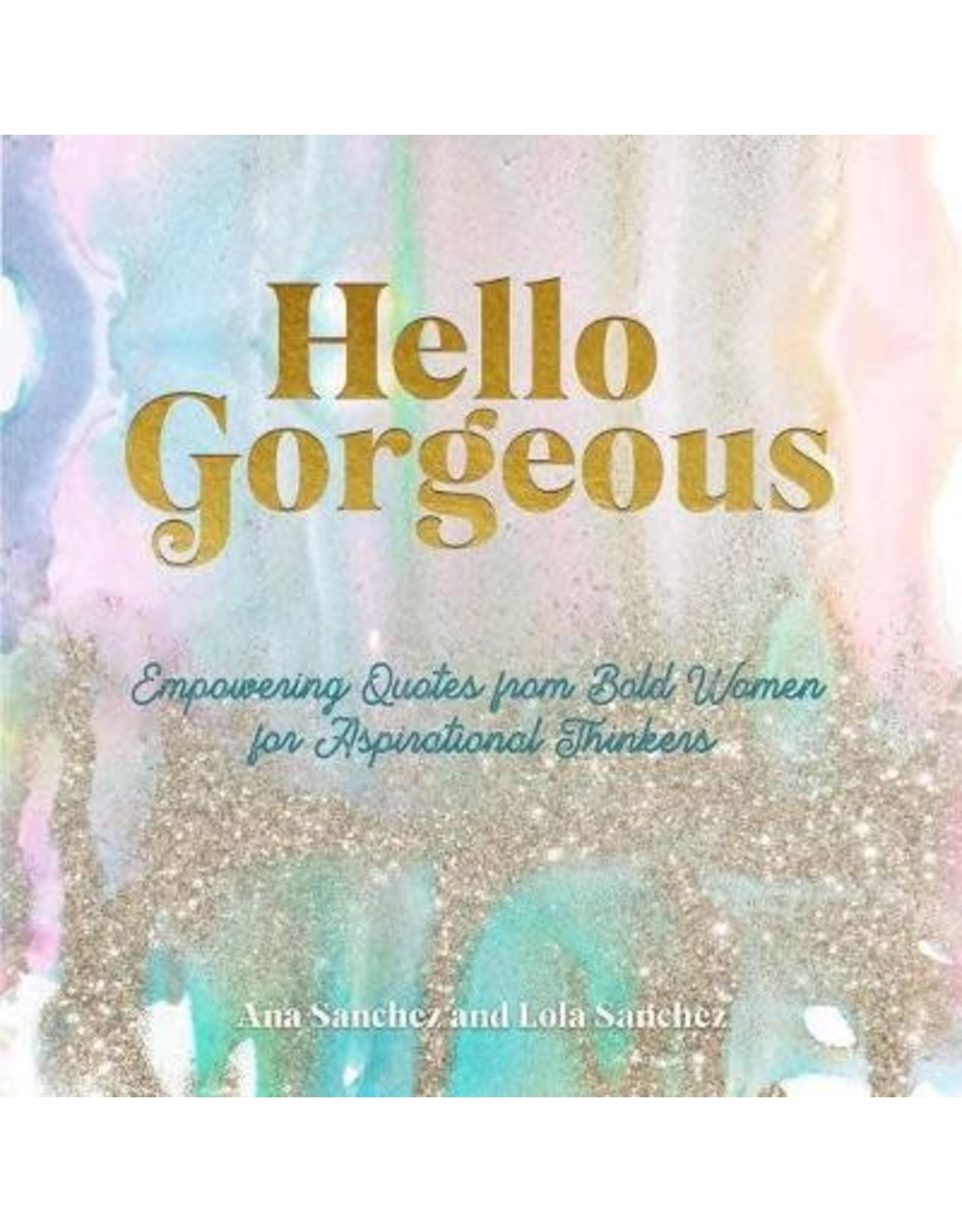 Hello Gorgeous by Ana & Lola Sanchez
