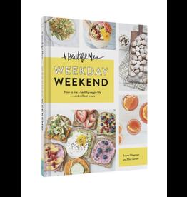 Chronicle Books A Beautiful Mess Weekday Weekend