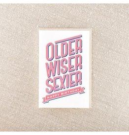 Pike Street Press Older Wiser Sexier Birthday Card