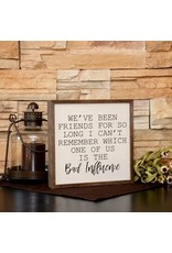 """10"""" x 10"""" """"We've Been Friends for So Long"""" Wall Art"""