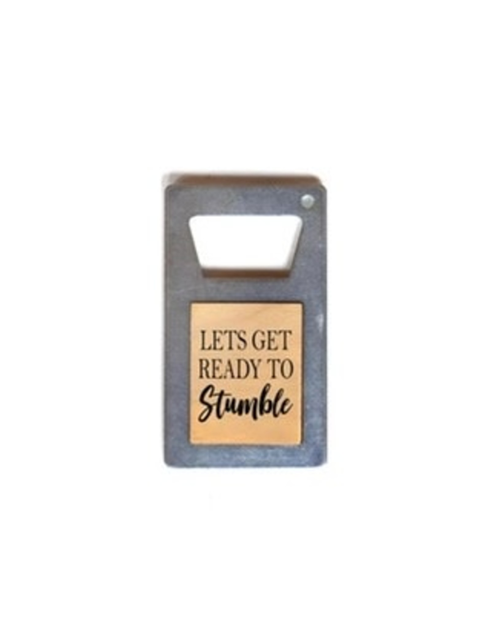 Let's Get Ready to Stumble Beer Bottle Opener