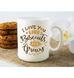 "11 oz. Mug - "" Love You Like Biscuits and Gravy"""