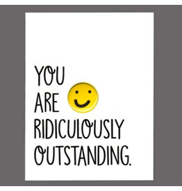 "Greeting Card - ""You Are Ridiculously Outstanding"""