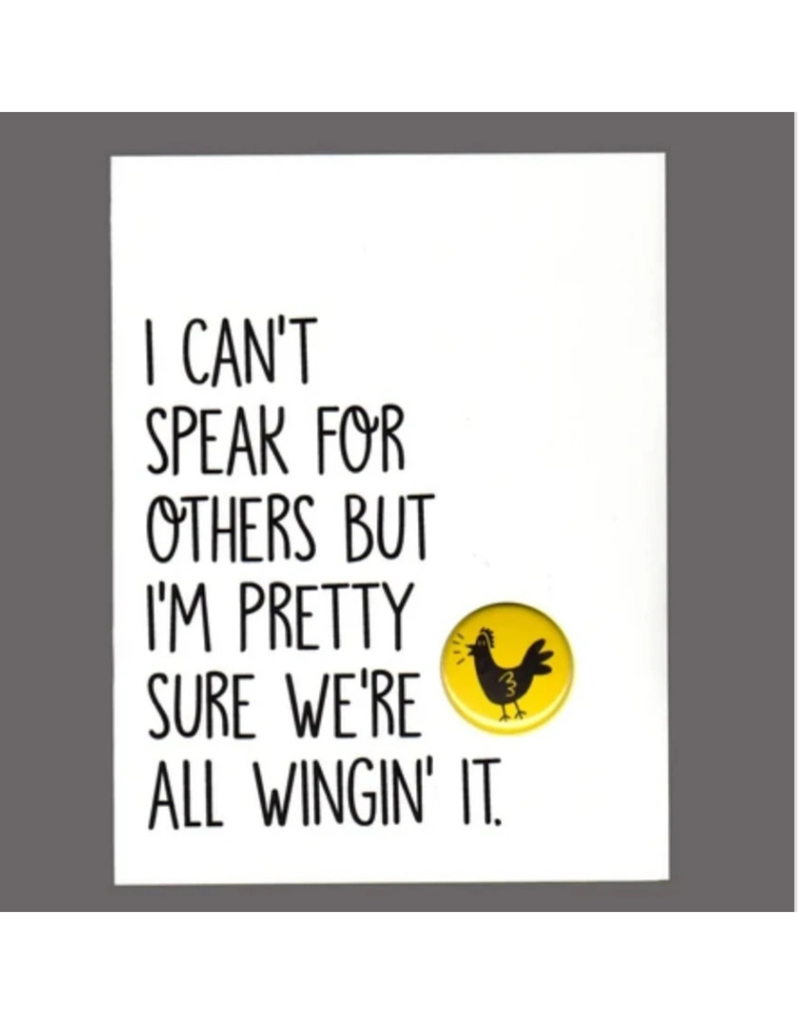 """Greeting Card - """"I Can't Speak for Others but I'm Pretty Sure"""""""