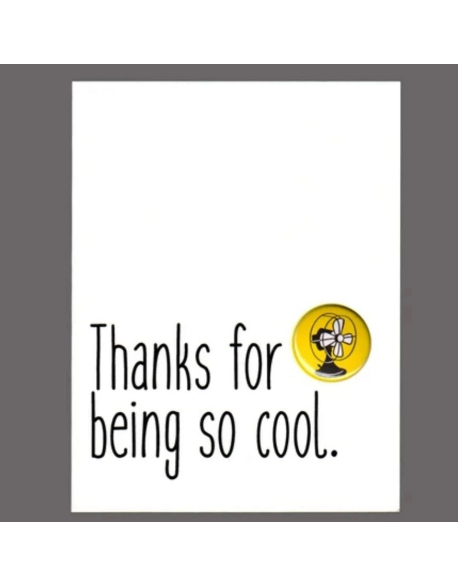 """Greeting Card - """"Thanks for Being So Cool"""""""