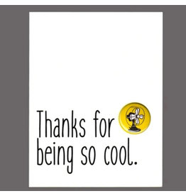 "Greeting Card - ""Thanks for Being So Cool"""