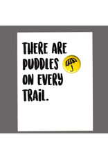 """Greeting Card - """"There Are Puddles on Every Trail"""""""