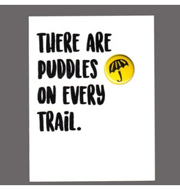 "Greeting Card - ""There Are Puddles on Every Trail"""