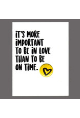 "Greeting Card - ""It's More Important to Be in Love"""