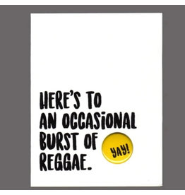 "Greeting Card - ""Here's to an Occasional Burst of Reggae"""