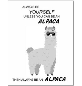 Alpaca Greeting Cards-Always be Yourself unless you can be an ALPACA
