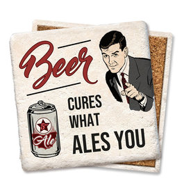 Tipsy Coasters and gifts Beer Cures What Ales You Coaster