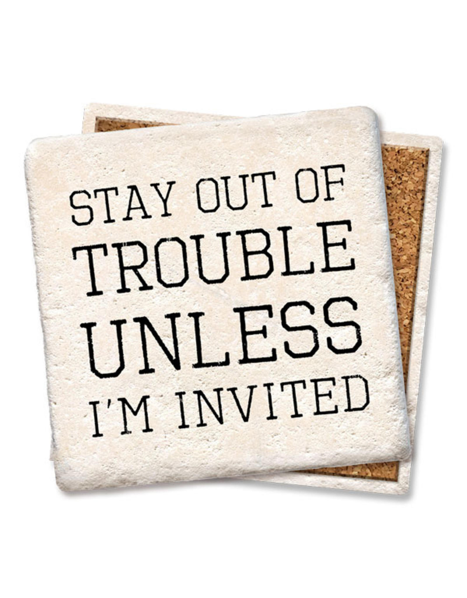 Stay Out of Trouble Coaster