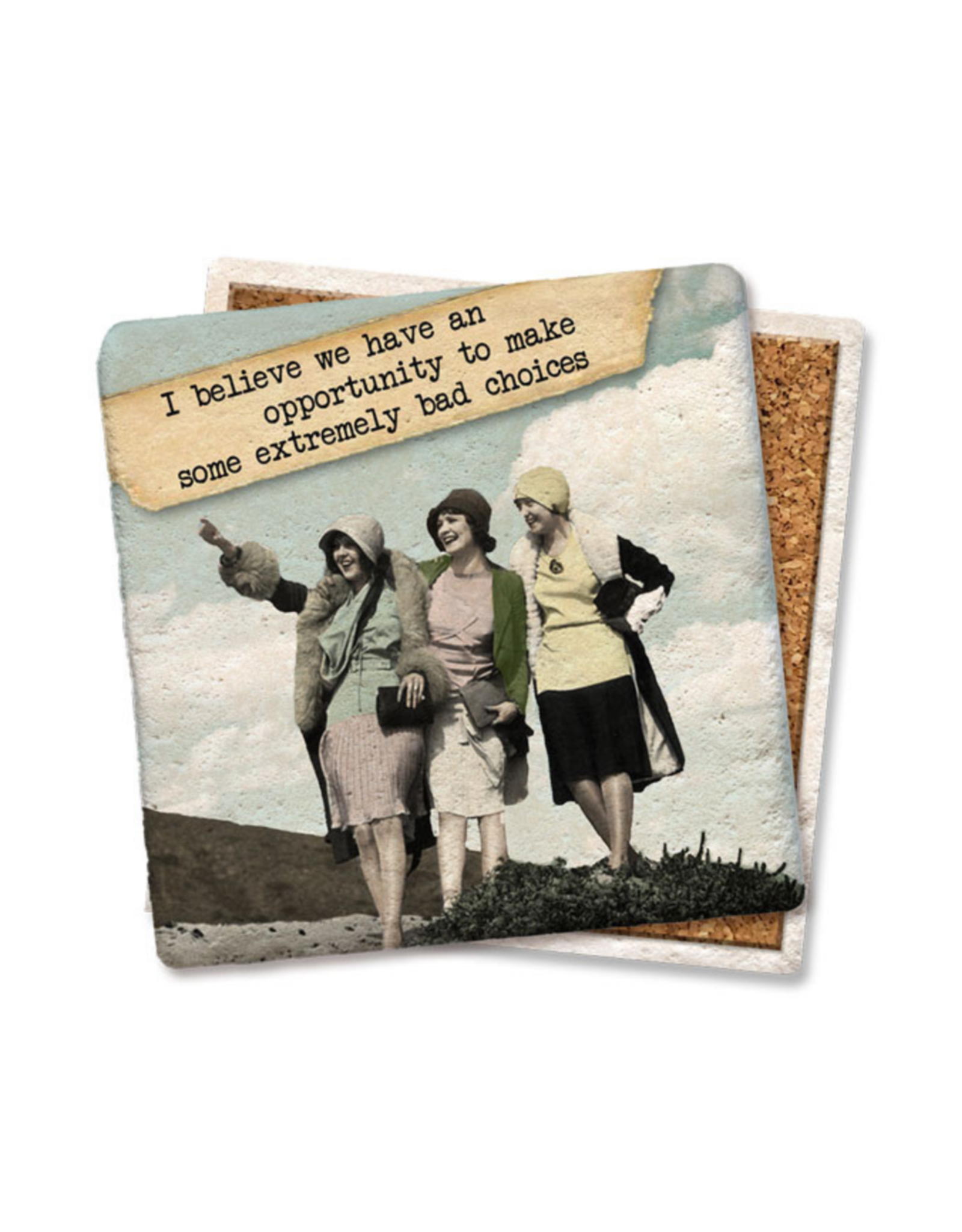Opportunity To Make Bad Choices Coaster