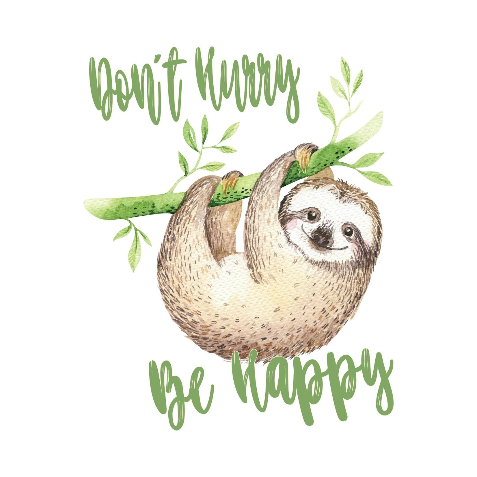 Don't Hurry Be Happy Sloth Transfer