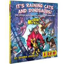 No Thank You Evil It's Raining Cats and Dinosaurs