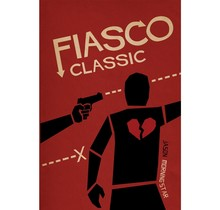 Fiasco A Game of Powerful Ambition & Poor Impulse Control