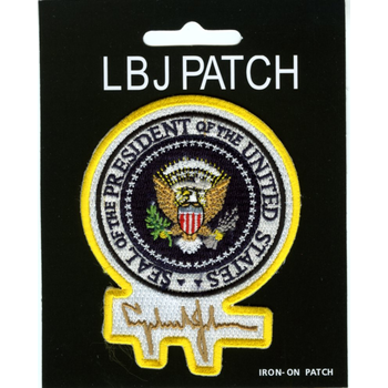 All the Way with LBJ Presidential Seal Patch with LBJ Signature