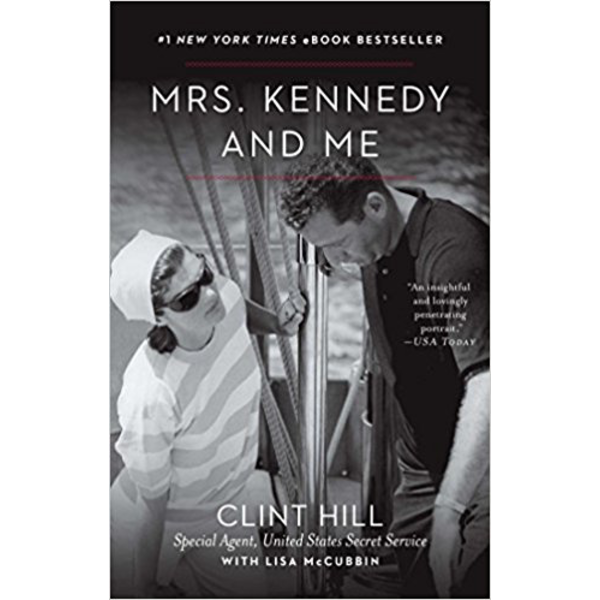 Mrs. Kennedy and Me by Clint Hill, Lisa McCubbin PB